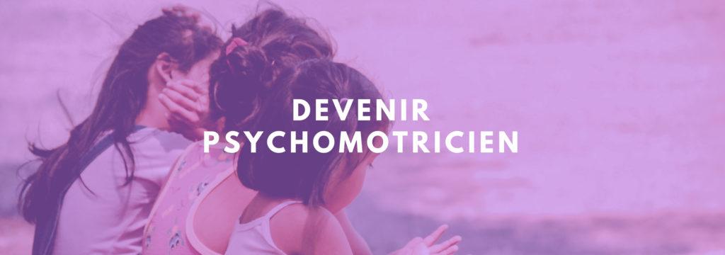 devenir psychomotricien
