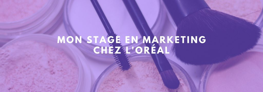 Stage chez L'Oréal en Marketing