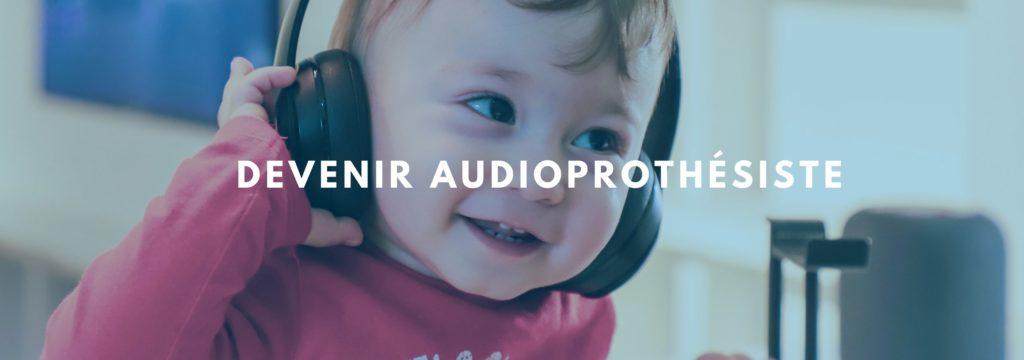 Devenir Audioprothésiste