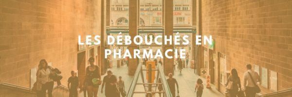les débouchés en pharmacie