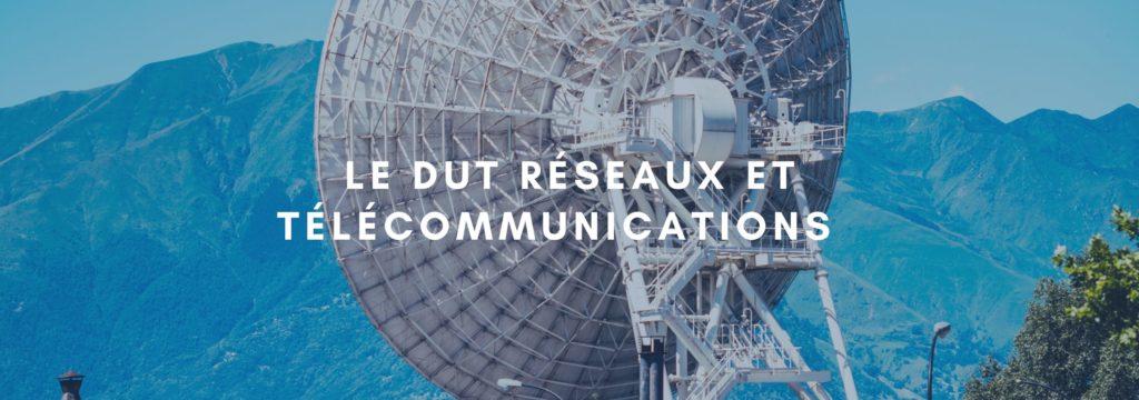 Le DUT RT (Réseaux et Télécommunications)