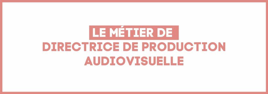 directrice de production audiovisuelle