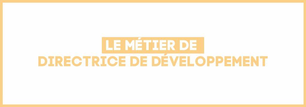 Le métier de Directrice de Développement