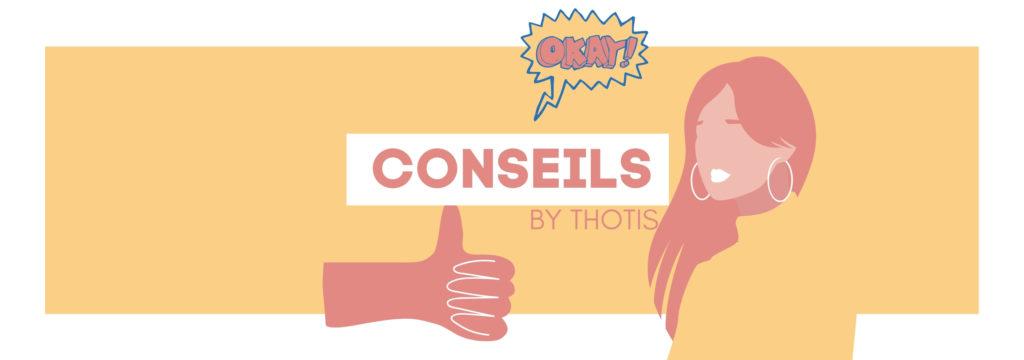 Conseils Thotis