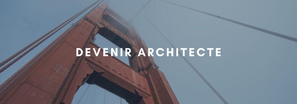 Devenir Architecte