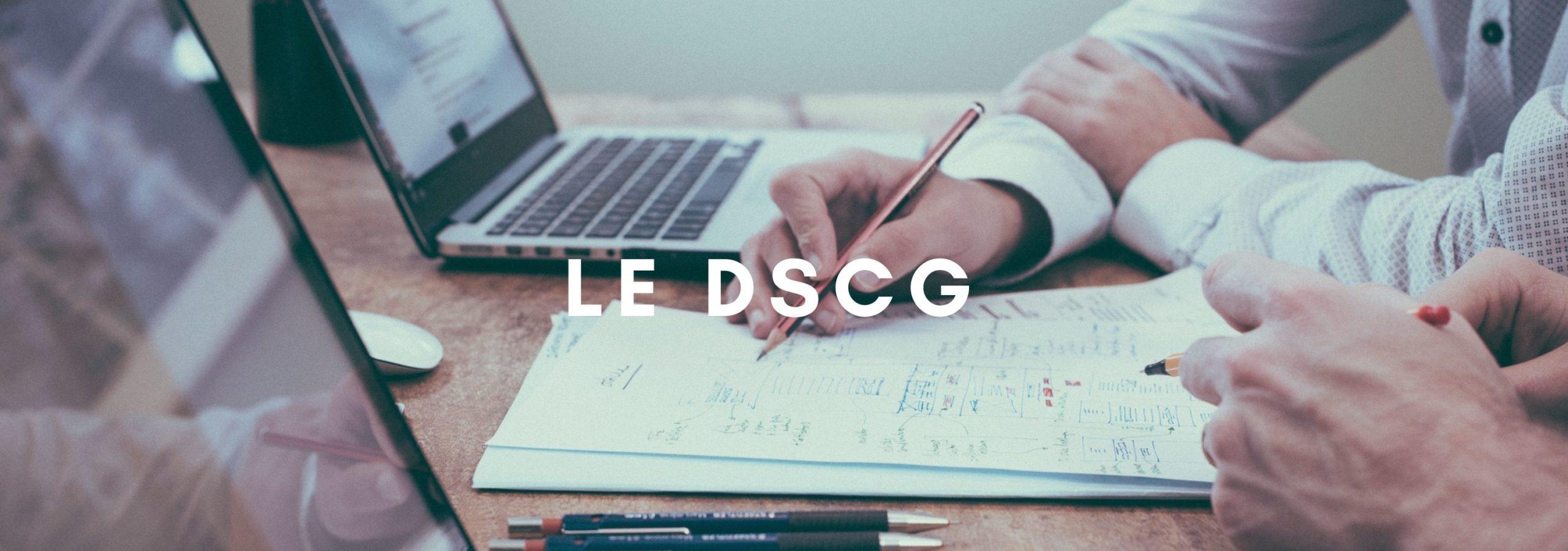 Le DSCG