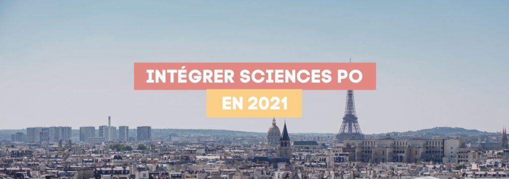 Intégrer Sciences Po en 2021